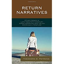 Return Narratives: Ethnic Space in Late-Twentieth-Century Greek American and Italian American Literature (Fairleigh Dickinson University Press Series in Italian Studi)