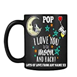 Personalised Fathers Day Themed Pop I Love You to The Moon & Back Funny 11 oz Black Satin Mug.