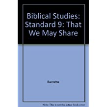 Biblical Studies: Standard 9: That We May Share