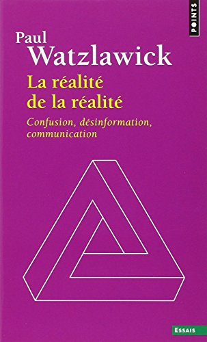 La ralit de la ralit. Confusion, dsinformation, communication