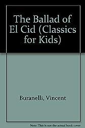 The Ballad of El Cid (Classics for Kids) by Vincent Buranelli (1985-10-01)