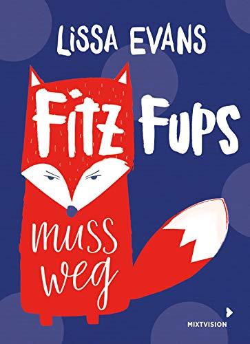 Fitz Fups muss weg par Lissa Evans