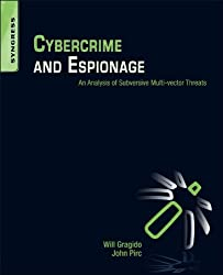 Cybercrime and Espionage: An Analysis of Subversive Multi-Vector Threats