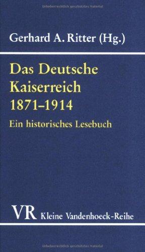 DAS DEUTSCHE KAISERREICH 1871-1914 . : Ein historisches Lesebuch