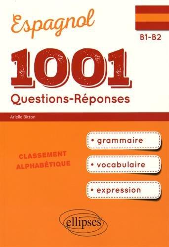 1001 Questions-Réponses Espagnol Grammaire Vocabulaire Expression B1-B2
