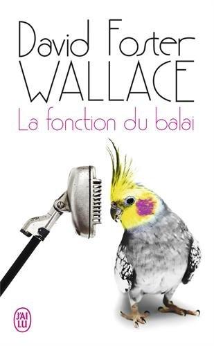 La fonction du balai par David Foster Wallace