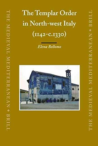 [(The Templar Order in North-west Italy (1142-c.1330))] [By (author) Elena Bellomo] published on (February, 2008)