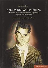 Salida de las tinieblas: Memorias de un toxicómano en la República, la guerra y el franquismo par  Juan Alonso Pérez