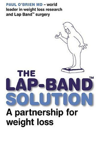 The LAP-BAND Solution: A Partnership for Weight Loss by Paul O'Brien (2007) Perfect Paperback