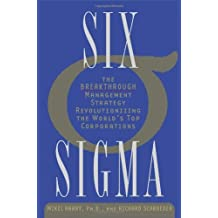 Six Sigma: The Breakthrough Management Strategy Revolutionizing the World's Top Corporations by Mikel Harry Ph.D. (2006-03-21)