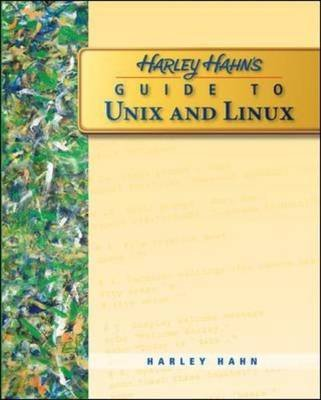 [(Harley Hahn's Guide to Unix and Linux)] [By (author) Harley Hahn] published on (March, 2008)