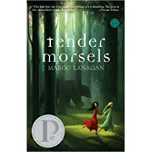 [Tender Morsels] (By: Margo Lanagan) [published: February, 2010]