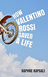 How Valentino Rossi saved a life: A true story (Bilingual edition: English-Greek)