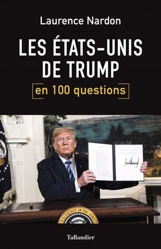 Les Etats-Unis de Trump en 100 questions par Nardon Laurence