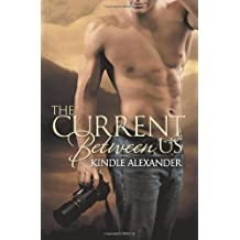 The Current Between Us by Alexander, Kindle (2013) Paperback