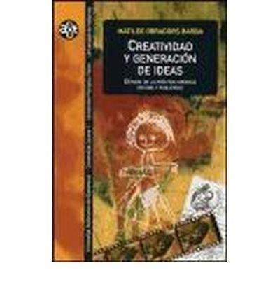 Creatividad y generaci?n de ideas : estudio de la pr?ctica creativa en cine y publicidad (Paperback)(Spanish) - Common