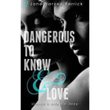Dangerous to Know & Love (English Edition)