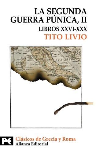 La Segunda Guerra Púnica: Tomo II: Libros XXVI-XXX: 2 (El Libro De Bolsillo - Bibliotecas Temáticas - Biblioteca De Clásicos De Grecia Y Roma)