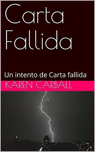 Carta Fallida : Un intento de Carta fallida  (Yaineshitora) por Karen Carball