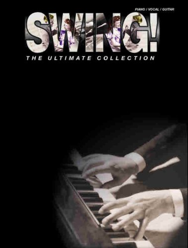 Swing! the Ultimate Collection: Piano, Vocal, Guitar -