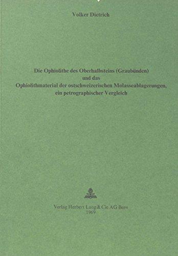 Die Ophiolithe des Oberhalbsteins (Graubünden) und das Ophiolith-Material der ostschweizerischen Molasseablagerungen: Ein petrographischer Vergleich ... / European University Studie, Band 1)
