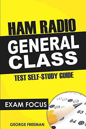 Ham Radio General Class Test Self-Study Guide: Exam Focus