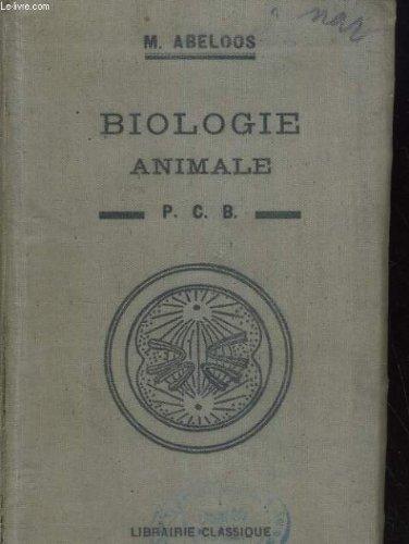 BIOLOGIE ANIMALE P. C. B. par M. ABELLOS