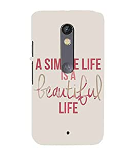 For Motorola Moto X Play a simple life is a beautiful ( nice quotes, good quotes, a simple life is a beautiful, quotes, brown background ) Printed Designer Back Case Cover By Living Fill