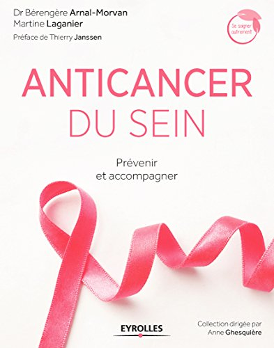 Anticancer du sein: Prévenir et accompagner (Se soigner autrement) par Bérengère Arnal-Morvan