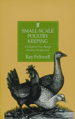 Small-Scale Poultry Keeping: A Guide to Free-range Poultry Production (English Edition)