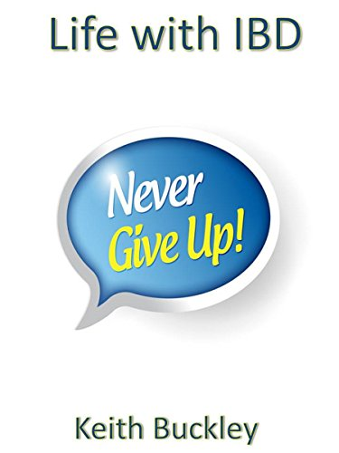 Never Give Up: Life with IBD