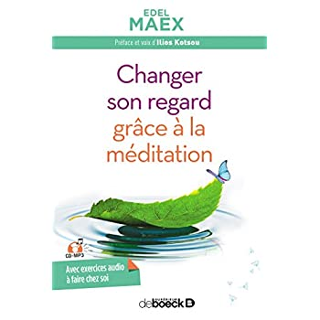 Changer son regard grâce à la méditation (1CD audio MP3)