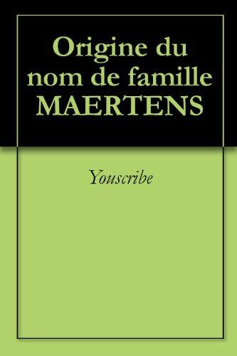 Origine du nom de famille MAERTENS (Oeuvres courtes)