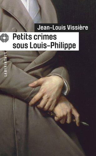 Petits crimes sous Louis-Philippe (Labyrinthes t. 185)