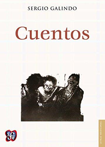 Cuentos (Letras Mexicanas) por Sergio Galindo