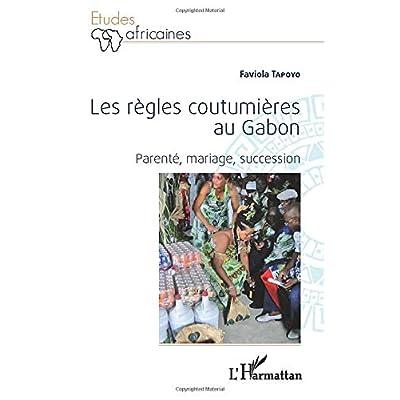 Les règles coutumières au Gabon: Parenté, mariage, succession