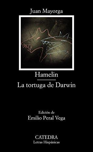 Hamelin; La tortuga de Darwin (Letras Hispánicas) por Juan Mayorga