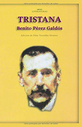 Tristana (Akal Literaturas) por Benito Pérez Galdós