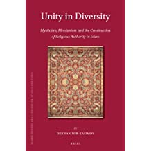 Unity in Diversity: Mysticism, Messianism and the Construction of Religious Authority in Islam