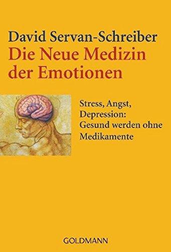 Die Neue Medizin der Emotionen by David Servan-Schreiber (2006-02-28)