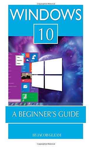 Windows 10: A Beginner's Guide