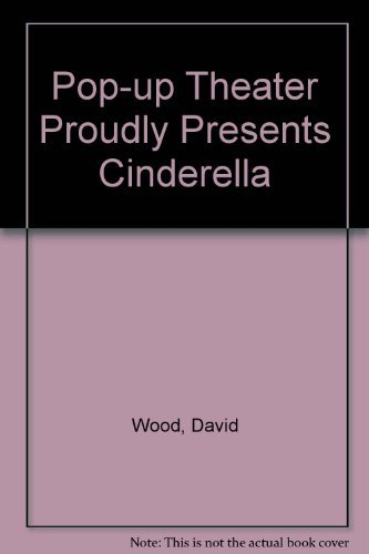 Pop-Up Theater Proudly Presents Cinderella/Book and Theater