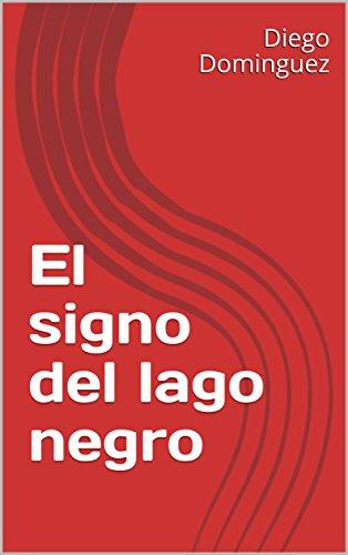 El signo del lago negro por Diego Dominguez
