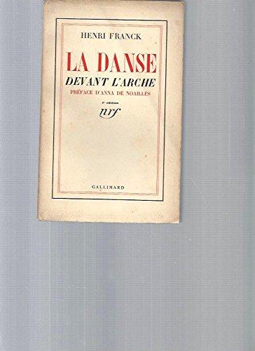 La danse devant l'arche. Préface d'Anna de Noailles. Editions Gallimard 1935. (Poésie, Essais, Philosophie, Littérature)
