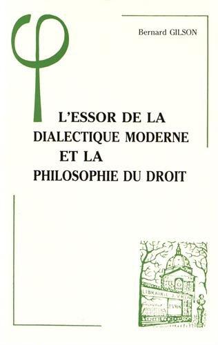 L'essor de la dialectique moderne et de la philosophie du droit par B. Gilson