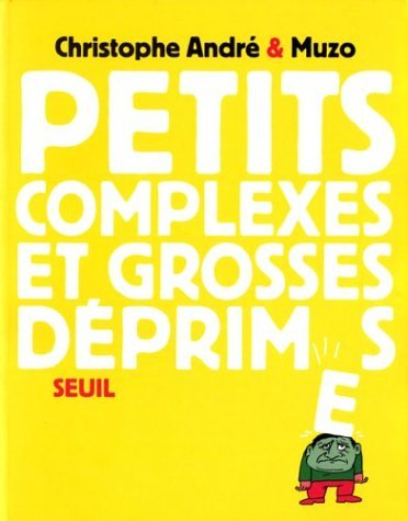 Petits complexes et grosses d?primes by Christophe Andr? (January 19,2004)