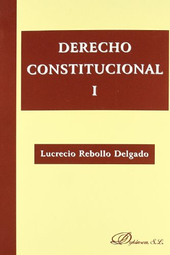 1: Derecho constitucional / Constitutional Law por Lucrecio Rebollo Delgado