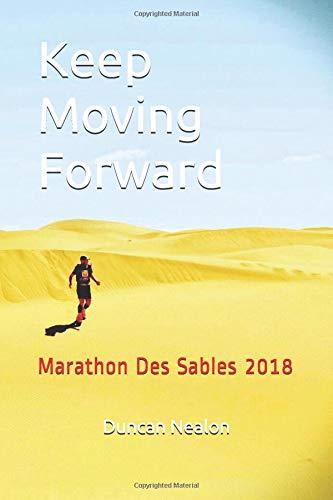Keep Moving Forward: Marathon Des Sables 2018