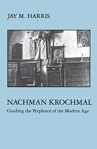 Nachman Krochmal: Guiding the Perplexed of the Modern Age (Open Access Lib and HC) (English Edition)