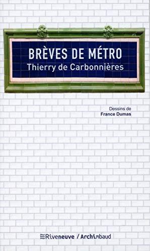 Brèves de métro par Thierry de Carbonnieres